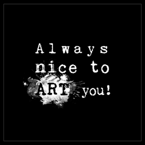 Always nicte to art you